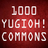 Any YuGiOh! 1000 Commons