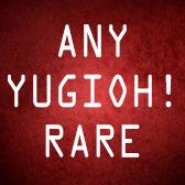 Any YuGiOh! Rare