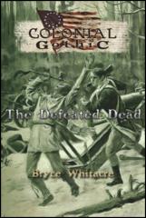 Colonial Gothic RPG: PRESALE The Defeated Dead scenario