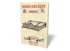 Dungeonesque RPG: PRESALE The Chronicles - Game Diary volume 1