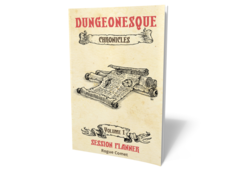 Dungeonesque RPG: PRESALE The Chronicles - Session Planner volume 1