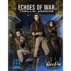 Firefly Echoes of War Thrillin' Heroics Expansion