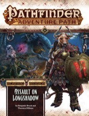 Pathfinder Adventure Path #117 Ironfang Invasion - Assault on Longshadow
