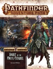 Pathfinder Adventure Path #120 Ironfang Invasion - Vault of the Onyx Citadel