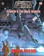 Judge Dredd: The Rookie's Guide to Atlantis & and the Black Atlantic