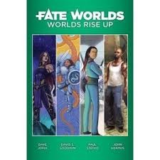 Fate Worlds: Rise Up
