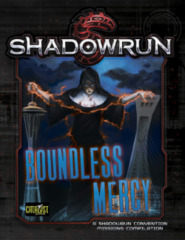 Boundless Mercy (Shadowrun 5th Edition)