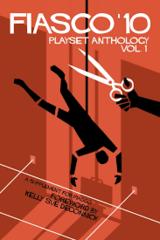 Fiasco '10 Playset Anthology Vol. 1