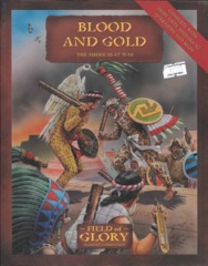 Field of Glory Companion 12 - Blood and Gold - The Americas at War