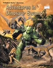 Adventures in Dinosaur Swamp (Rifts World Book 27)