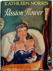 Passion Flower by Kathleen Norris, Triangle Books #83 © 1940s w/ Dust Jacket