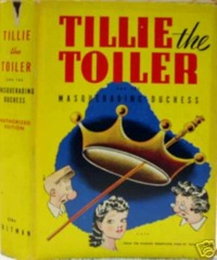 TILLIE the TOILER and the MASQUERADING DUCHESS © 1943 w/DJ