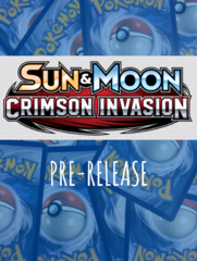 Pokemon S&M Crimson Invasion Pre-release - 10AM