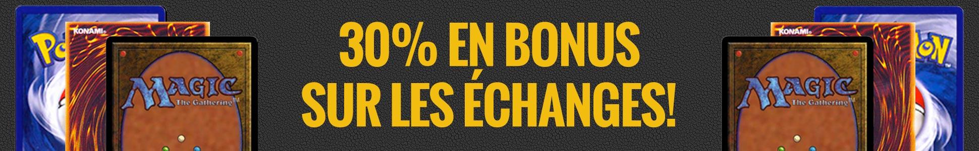 30% en bonus sur échange