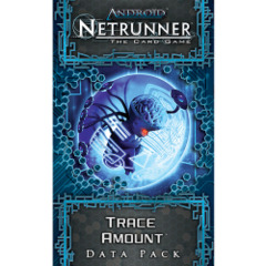 Android Netrunner - Trace Amount Data Pack