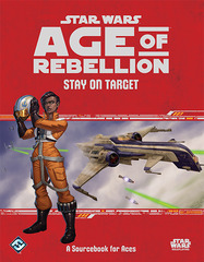 Star Wars - Age of Rebellion - Stay On Target
