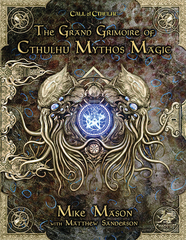Call of Cthulhu 7th: Grand Grimoire of Cthulhu Mythos Magic
