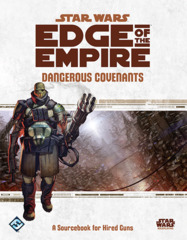 Star Wars - Edge of the Empire - Dangerous Covenants