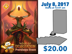 [EVENT TICKET] ToyLynx - Dole Cannery - Hour of Devastation Prerelease<br 00>[July 8, 2017 at 12:01 am] <br> * Limit 1 per *