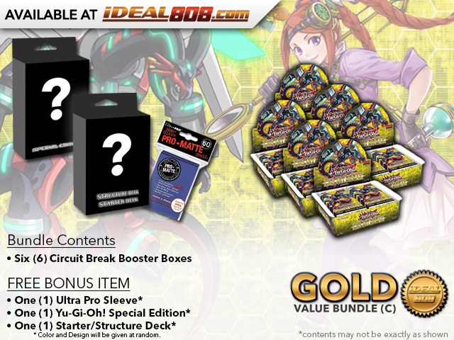 Yugioh Circuit Break Bundle (C) Gold - Get x6 Booster Boxes + Bonus Items * PRE-ORDER Ships Oct.20