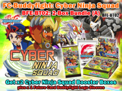 FC-Buddyfight BT02 Bundle (A) - Get x2 Cyber Ninja Squad Booster Box + BFE Logo Sleeves ** Ships 04/05/2014 on Ideal808