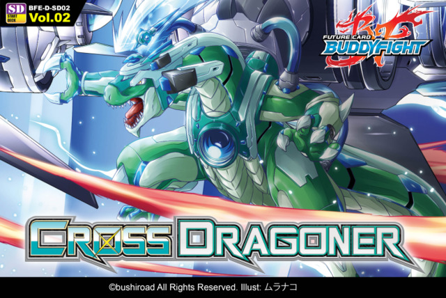 BFE-D-SD02 Cross Dragoner (English) Future Card Buddyfight Starter Deck ** Pre-Order Ships March 4, 2016