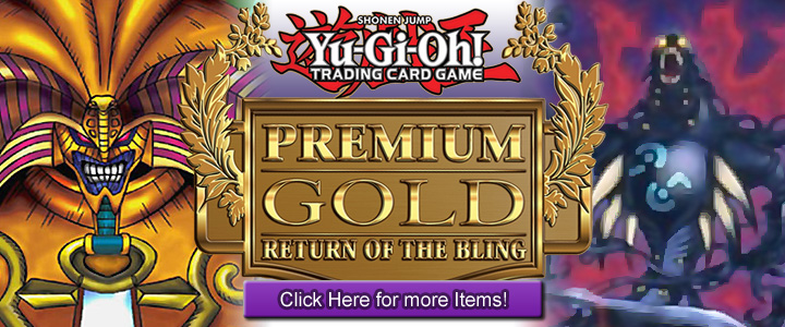 Yugioh Premium Gold 2: Return of the Bling Boosters & Singles