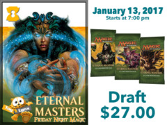 [EVENT TICKET] ToyLynx - Dole Cannery - FNM Eternal Masters Draft <br 19>[January 13, 2017 at 12:01 am] <br> * Limit 1 per *