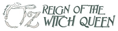 GFT Oz Reign Of The Witch Queen