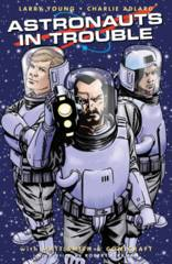 Astronauts In Trouble TPB