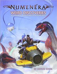 Weird Discoveries: Ten Instant Adventures for Numenera