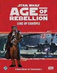 Star Wars: Age of Rebellion RPG Lead by Example Sourcebook