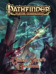 Player Companion: Undead Slayer's Handbook