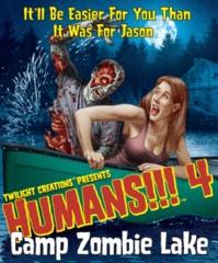 Humans!!! 4- Camp Zombie Lake