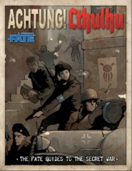 Achtung! Cthulhu: The FATE Guides to the Secret War
