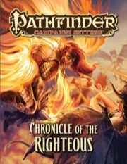 Pathfinder RPG Chronicle of the Righteous: Campaign Setting