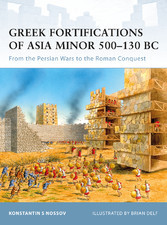 Greek Fortifications of Asia Minor: 500-130 BC