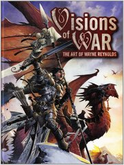 Visons of War: The Art of Wayne Reynolds