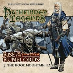 Pathfinder Legends Full Cast Audio Adventure: Rise of the Runelords - 3. The Hook Mountain Massacre