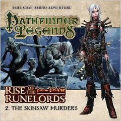 Pathfinder Legends Full Cast Audio Adventure: Rise of the Runelords - 2. The Skinsaw Murders