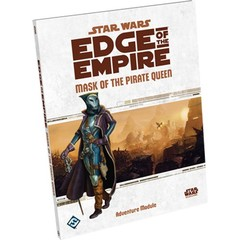 Star Wars: Edge of the Empire RPG - Mask of the Pirate Queen