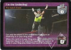 I'm the Underdog!