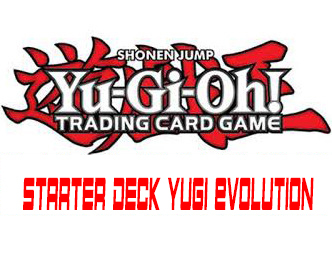 Starter deck yugi evolution