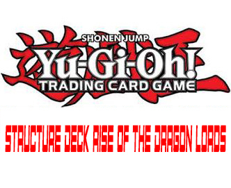 Structure deck rise of the dragon lords