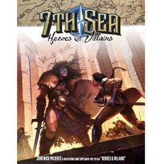 7th Sea - Heroes & Villians - 2nd Edition