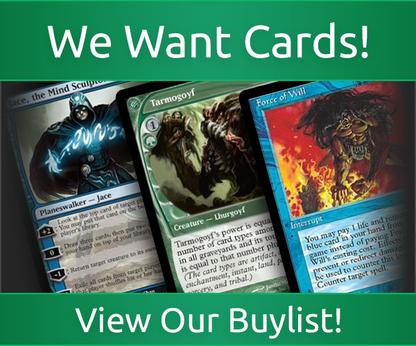 We want cards! View our buylist!